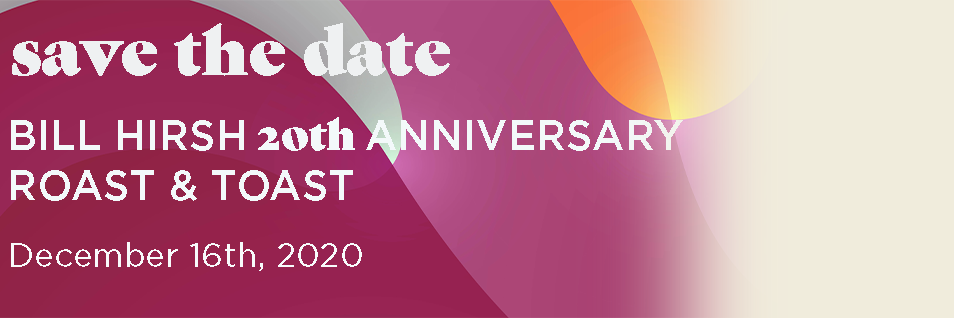 Save the Date for the Bill Hirsh 20th Anniversary Roast & Toast