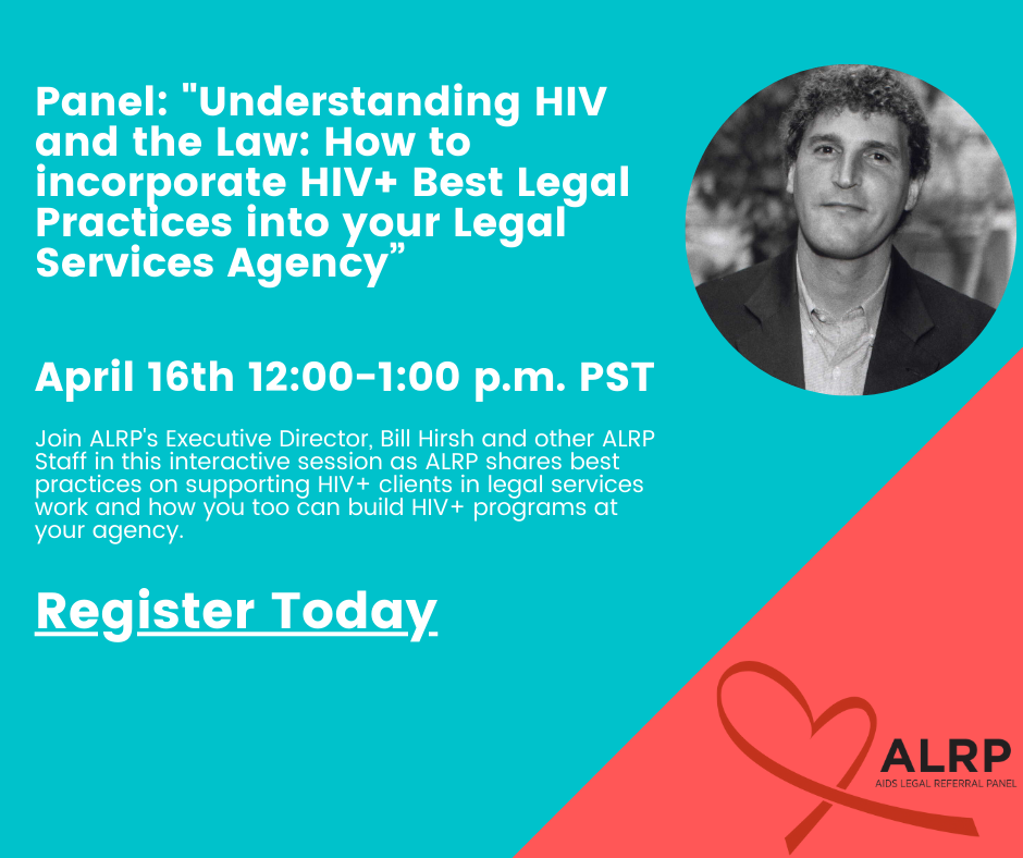 Panel -Understanding HIV and the Law: How to Incorporate HIV+ Best Legal Practices into your Legal Services Agency